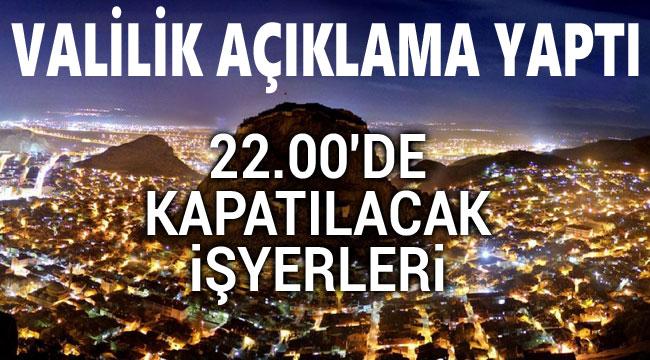 AFYONKARAHİSAR VALİLİĞİNDEN 22.00'DE KAPATILMASI GEREKEN İŞ YERLERİ DUYURUSU