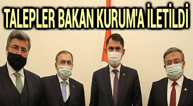 BAKAN KURUM'A TALEPLER İLETİLDİ