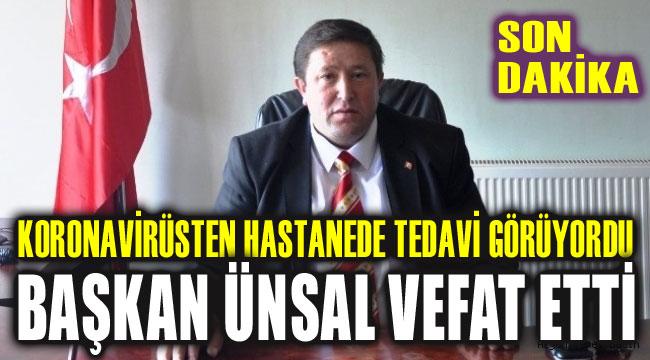 BAŞKAN EŞREF ÜNSAL VEFAT ETTİ