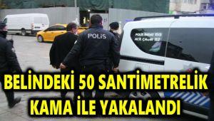 BELİNDEKİ 50 SANTİMETRELİK KAMA İLE YAKALANDI