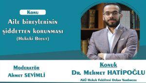 DR. MEHMET HATİPOĞLU, AİLE İÇİ ŞİDDETTEN KORUNMA KONUSU ANLATACAK