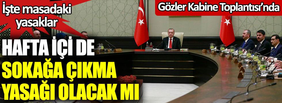 GÖZLER KABİNE TOPLANTISINDA!..