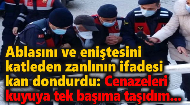 KATİLİN İFADELERİ KAN DONDURDU!..