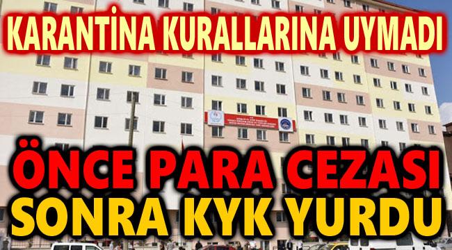 ÖNCE PARA CEZASI, SONRA KYK YURDU!..