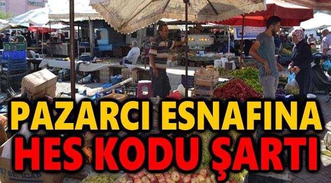 PAZARCI ESNAFINA HES KODU ŞARTI GETİRİLDİ!..