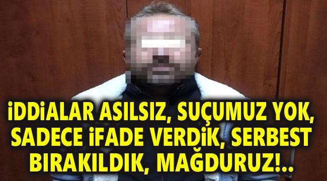 SUÇUMUZ YOK, SADECE İFADE VERDİK, SERBEST BIRAKILDIK, MAĞDURUZ