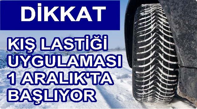 VALİLİK'TEN KIŞ LASTİĞİ UYARISI!..