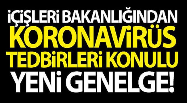 VALİLİKLERE YENİ TEDBİRLER GENELGESİ!..