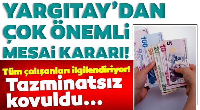 YARGITAY'DAN TÜM ÇALIŞANLARI İLGİLENDİREN EMSAL KARAR!..