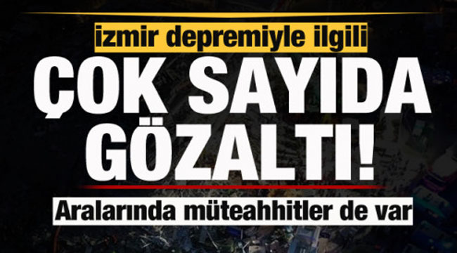 YIKILAN BİNALARLA İLGİLİ GÖZALTILAR BAŞLADI!..
