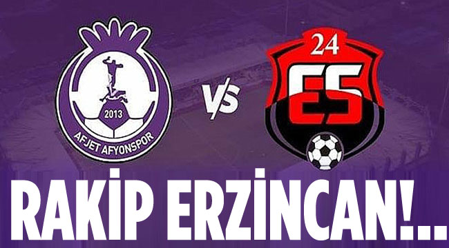Afjet Afyonspor'un rakibi 24Erzincanspor!..