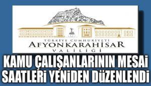AFYON'DA KAMU ÇALIŞANLARININ MESAİ SAATLERİ YENİDEN DÜZENLENDİ