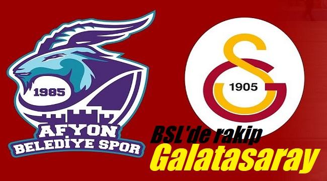 BSL'de rakip Galatasaray!..