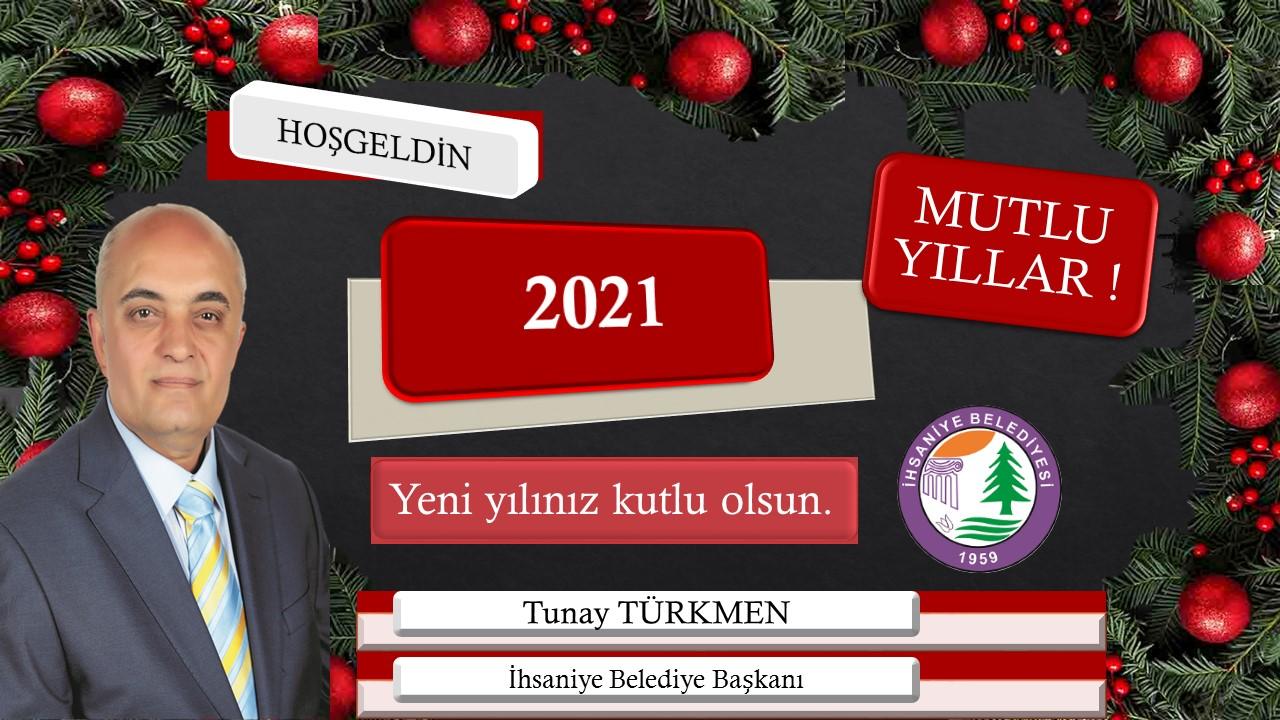 İhsaniye Belediye Başkanı Tünay Türkmen'in yeni yıl mesajı