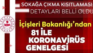 İŞTE SOKAĞA ÇIKMA YASAĞIYLA İLGİLİ DETAYLAR!..