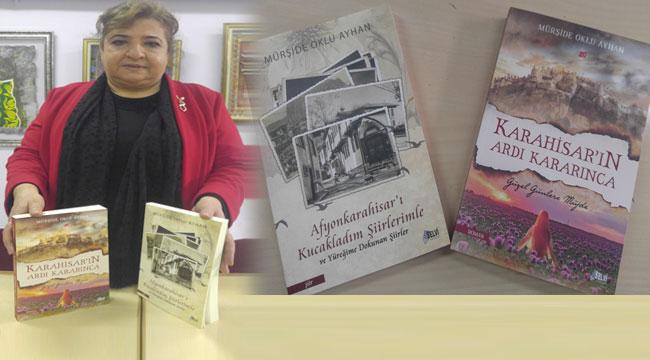 Mürşide Oklu Ayhan'ın, Afyonkarahisar temalı iki kitabı okuyucuyla buluşuyor!..