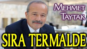 SIRA TERMALDE!..