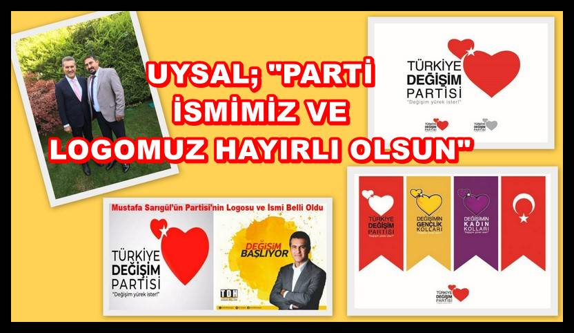 """Kadir Uysal: """"Parti ismimiz ve logomuz hayırlı olsun"""""""