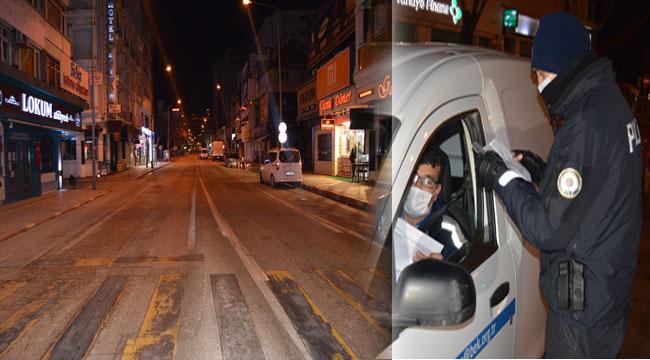 Caddeler boşaldı, denetimler başladı!..