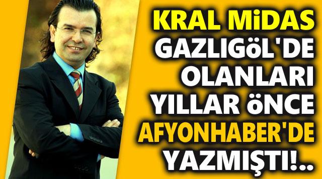 Ömer Mazi, Gazlıgöl'de olanları yıllar önce Afyonhaber'de yazmıştı!..