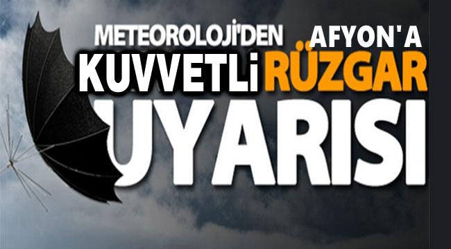 Afyon hava durumu: Kuvvetli rüzgar uyarısı