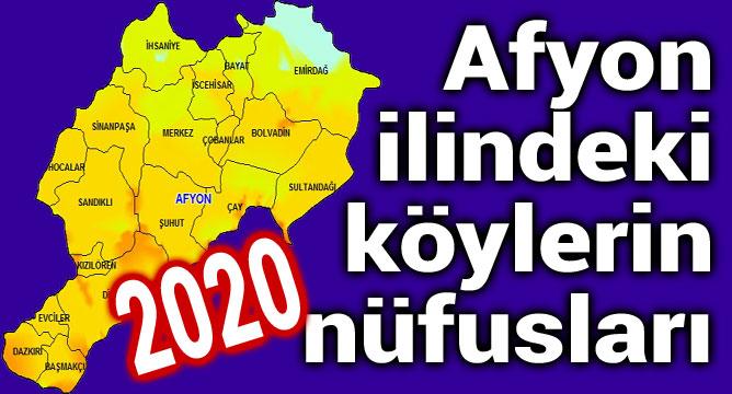 Afyon ilindeki tüm köylerin 2020 nüfusları