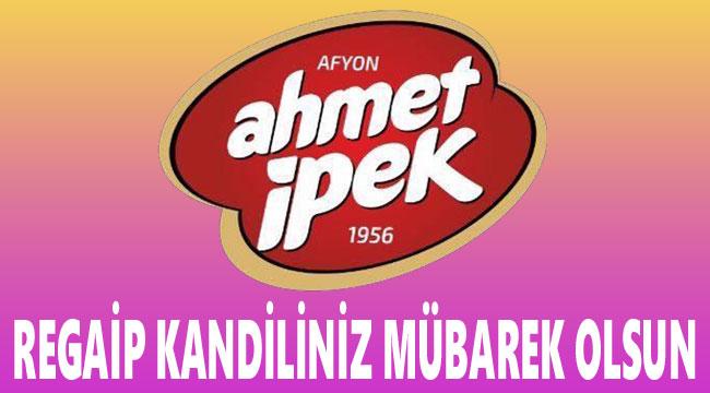 Ahmet İpek Sucukları, Regaip Kandilinizi tebrik ediyor