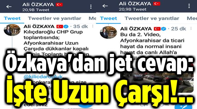 Ali Özkaya'dan jet cevap: İşte Uzun Çarşı!..