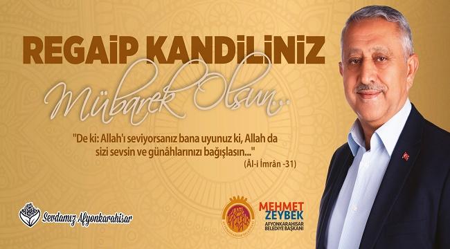 Başkan Mehmet Zeybek'in Regaip Kandili mesajı