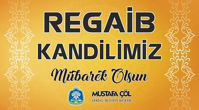 Başkan Mustafa Çöl'ün Regaip Kandili mesajı