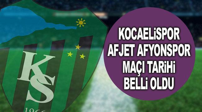Kocaelispor - Afjet Afyonspor maçının tarihi belli oldu