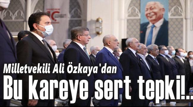 Milletvekili Özkaya'dan bu kareye sert tepki!..