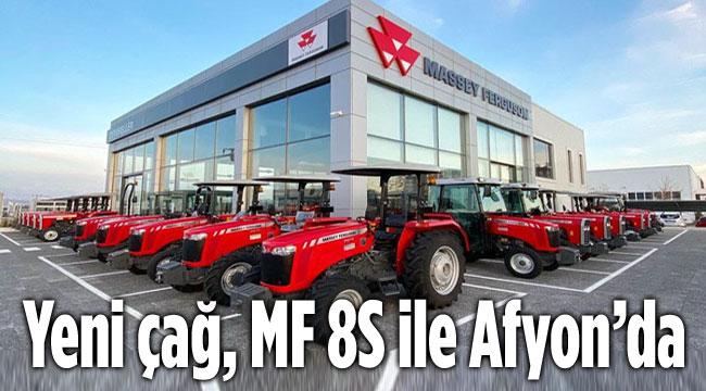 Yeni çağ, MF 8S Afyon Demireller'de!..