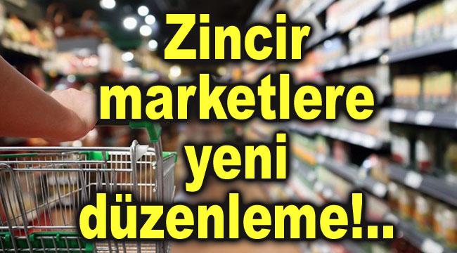 Zincir marketler artık bu ürünleri satamayacak!..