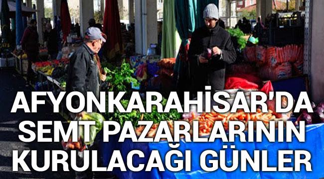 Afyon'da semt pazarlarının günleri
