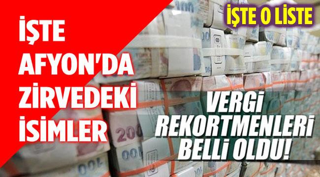 Afyon ilinin vergi rekortmenleri açıklandı, işte o liste!..