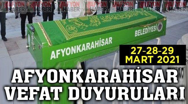 Afyon vefat ve cenaze duyuruları 27-28-29 Mart 2021