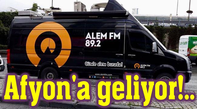Alem FM, Afyon'dan canlı yayın yapacak