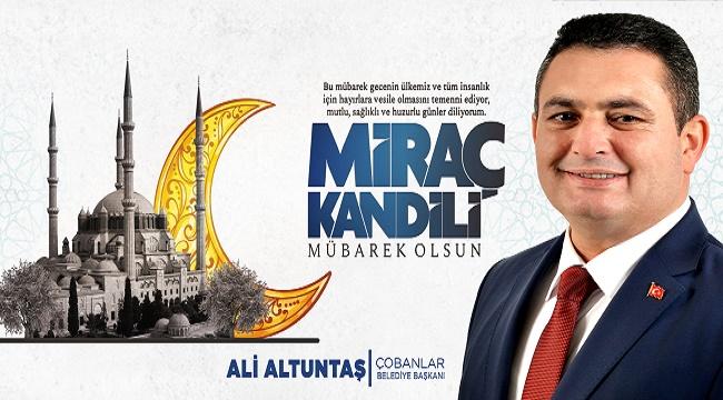 Ali Altuntaş'ın Miraç Kandili mesajı