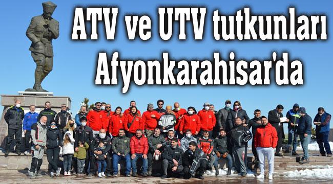 ATV ve UTV tutkunları Afyonkarahisar'da