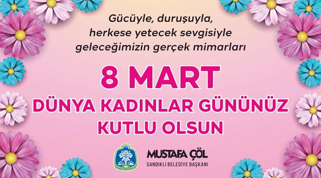 Başkan Mustafa Çöl'den Kadınlar Günü mesajı