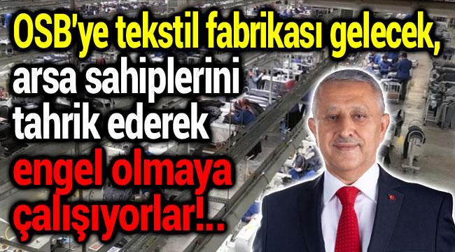 Başkan Zeybek'ten flaş açıklama: Yatırıma engel olmaya çalışıyorlar!..