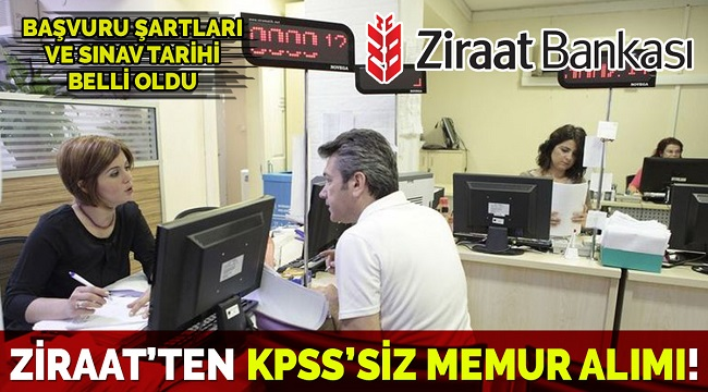 Ziraat Bankası KPSS'siz memur alımı başvurusu