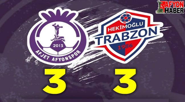 Afjet Afyonspor:3 Hekimoğlu Trabzon:3