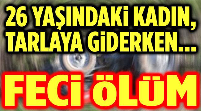 Afyon Sarık'ta feci ölüm: Tarlaya giderken can verdi