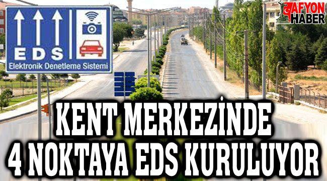 Afyonkarahisar şehir merkezine 4 EDS kuruluyor!..