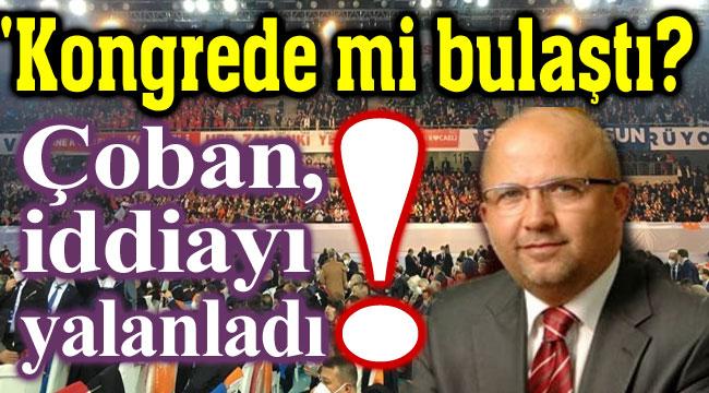 AK Parti Kongresinde koronavirüs bulaştı iddiası!..