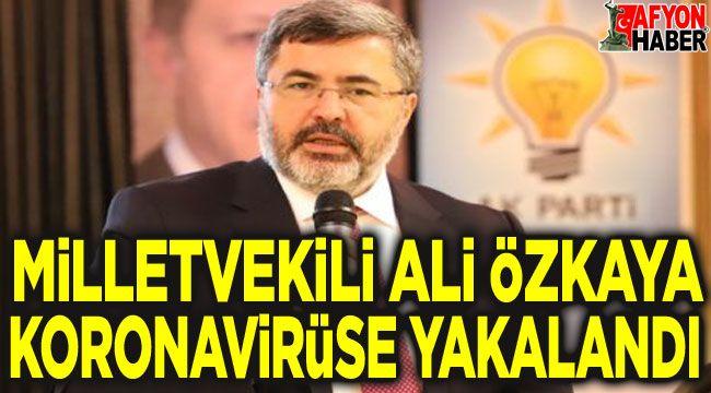 Ali Özkaya, koronavirüse yakalandı