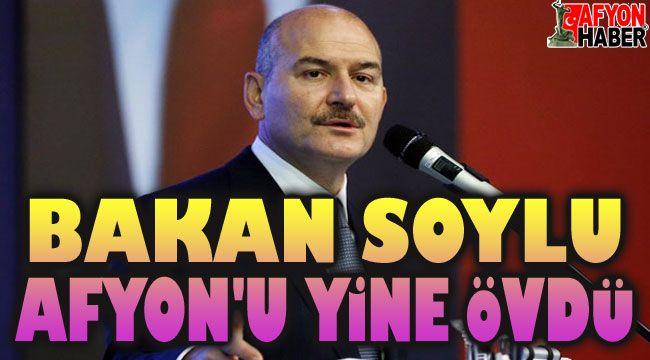 Bakan Süleyman Soylu'dan Afyon'a övgü!..