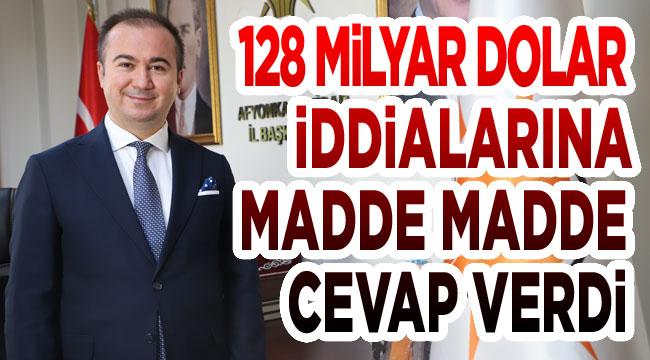 Başkan Hüseyin Uluçay, 128 milyar Dolar iddialarına cevap verdi